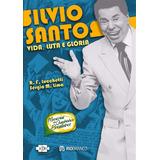 Livro: Silvio Santos Vida, Luta E Glória - Quadrinhos Hq