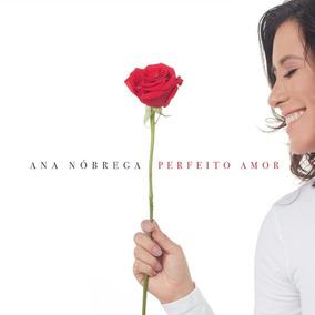 Ana Nóbrega - Perfeito Amor