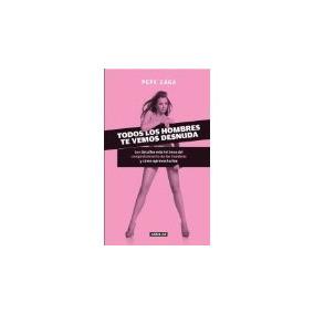 Libro Todos Los Hombres Te Vemos Desnuda *cj