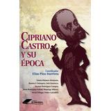 Cipriano Castro Y Su Época