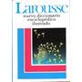Larousse Nuevo Diccionario Enciclopédico Ilustrado