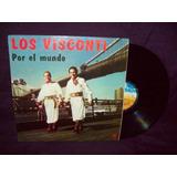 Los Visconti Vinilo Lp Por El Mundo - Raro