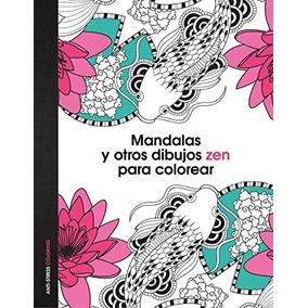 Mandalas Y Otros Dibujos Zen Para Colorear; Aa. Envío Gratis