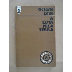 A Luta Pela Terra Octavio Ianni 3ª Edição