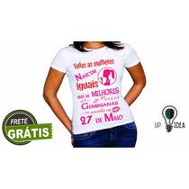 Camiseta Todas As Mulheres Nascem 27 De Maio Fg Cod 775