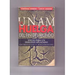 Libro Unam La Huelga Autor: Hortencia Moreno Y Carlos Amador