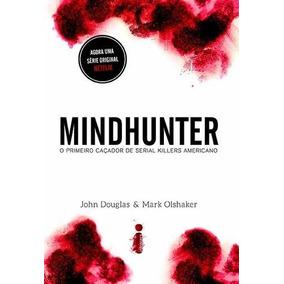 Mindhunter: O Primeiro Caçador De Serial Killers Americano