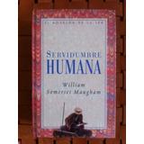 Servidumbre Humana.- W. Somerset Maugham.- Edición Tapa Dura