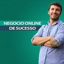 Curso Negócio Online De Sucesso + 500 Cursos Brindes