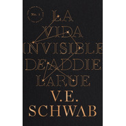 Libro La Vida Invisible De Addie Larue - Victoria Schwab