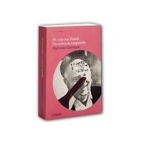 Mi Vida Con Vostell. Artista Vanguardia. M. Guardado (ltc)