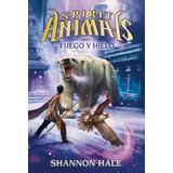 Fuego Y Hielo: Spirit Animals Vol 4(libro Infantil Y Juvenil