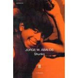 Shunko - Jorge W. Abalos (editorial Losada)