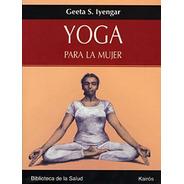 Yoga Para La Mujer, Geeta S. Iyengar, Kairós