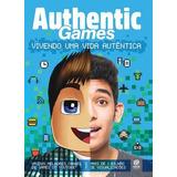 Authenticgames - Vivendo Uma Vida Autentica Marco Tulio
