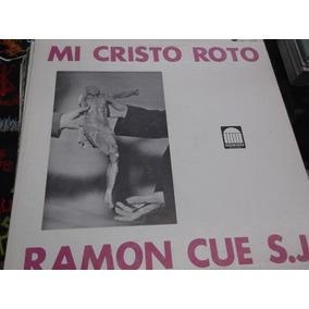 Ramon Cue Mi Cristo Roto