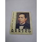 Timbre Postal Benito Juarez 1972 Envio Gratis