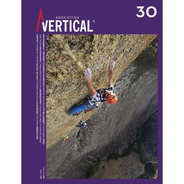 Revista Vertical Numero 30  Escalada Montañismo Alta Montaña