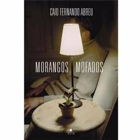Livro Morangos Mofados Caio Fernando Abreu