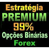 Estratégia Premium Master Opções Binárias Forex - Taxa 99%