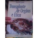 Livro Transplante De Orgãos E Ética David Lamb