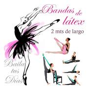 Banda De Latex 2 Mts Tiraband Fuerte Elongación Bailarinas