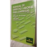 Manual De Derecho Laboral Para Empresas 4ta Ed. De Diego