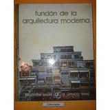 Funcion De La Arquitectura Moderna - Jose A Dols