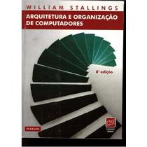 Arquitetura E Organização De Computadores 8ed (ebook)