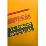 El Sonido Primordial/guitarra Negra - Luis Alberto Spinetta