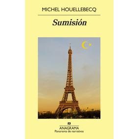 Sumision. Michel Houellebecq. Anagrama
