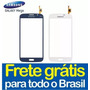 Tela Touch Gt-i9152 I9150 Samsung Galaxy Mega 5.8 Duo