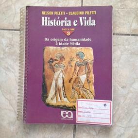 Livro História E Vida Vol3 Nelson Piletti / Claudino Piletti