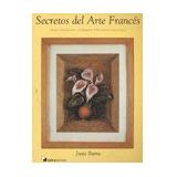Secretos Del Arte Frances - Ibarra, Justa