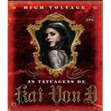 High Voltage - As Tatuagens De Kat Von D