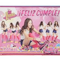 Soy Luna Cartel Feliz Cumpleaños O Bienvenidos