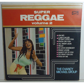 The Chancy Michael Group 1985 Super Reggae Vol. 2 Lp