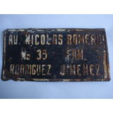 Antigua Placa De Domicilio De Coleccion Oxidada