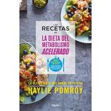 Libro Las Recetas Del Metabolismo Acelerado De Haylie Pomroy