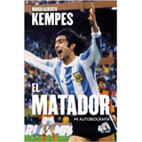 El Matador - Autobiografia - Mario Alberto Kempes - Planeta