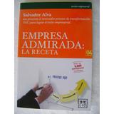 Empresa Admirada, La Receta. Salvador Alva.