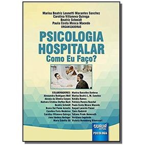 Psicologia Hospitalar - Como Eu Faco?