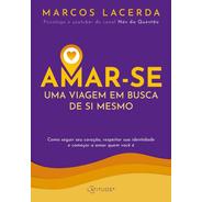 Livro Amar-se: Uma Viagem Em Busca De Si Mesmo