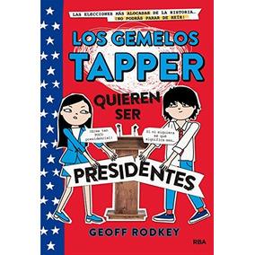 Gemelos Tapper. Quieren Ser Presidentes (ficción Kids) Geof