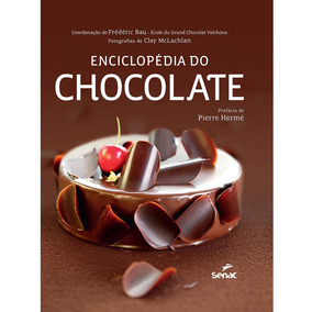 Livro Enciclopédia Do Chocolate Senac - 25659