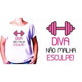 Camiseta Camisa Gola Canoa Baby Look Diva Não Malha Esculpe