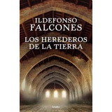 Los Herederos De La Tierra - Ildefonso Falcones -nuevo Papel