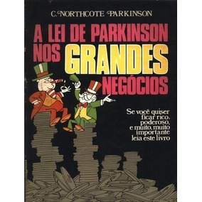 A Lei De Parkinson Nos Grandes Negócios