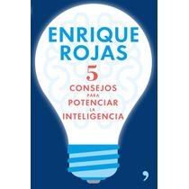 5 Consejos Para Potenciar La Inteligencia - Enrique Rojas