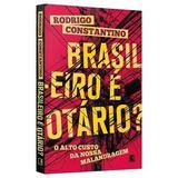 Brasileiro É Otário? - Rodrigo Constantino